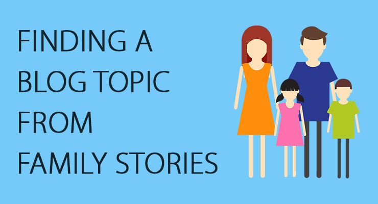 Blog Topic from Family Stories